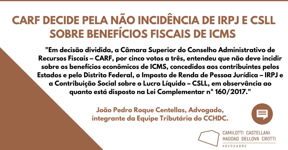 CARF decide pela não incidência de IRPJ e CSLL sobre benefícios fiscais de ICMS